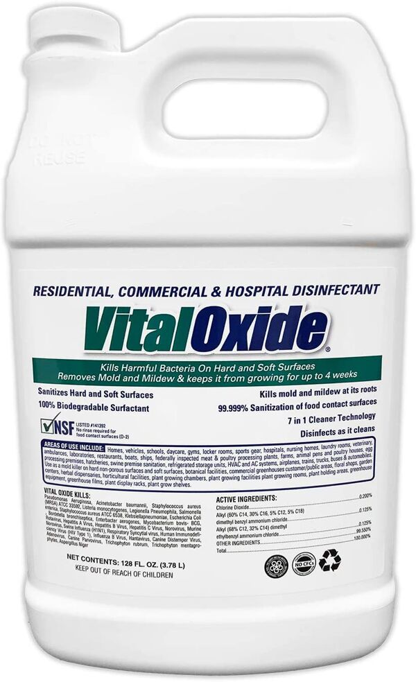 Vital Oxide 1 Gallon Floormat.com <h3>This product has been approved by the EPA to kill the coronavirus that causes COVID-19</h3> Breakthrough Technology Vital Oxide is an ecologically safe alternative to noxious chemicals that is fragrance-free, pH balanced at 8.5 and produces no harmful byproducts. Effective on 20+ viruses and bacteria—it can be used throughout interior environments to clean and disinfect air, surfaces, fabrics and furnishings, and eliminate allergens and tough odors. Eliminates odors, mold and mildew. Perfect in sprayers for use throughout homes, hospitals, schools, assisted living communities, athletic facilities, restaurants, cafeterias, food service facilities, cruise ships, hotels etc. (<b>55 Gallon Drums CALL FOR PRICING.</b>) <ul> <li>Can be sprayed in HVAC and air ducts</li> <li>Effective on over 20 viruses and bacteria</li> <li>Provides a 30 second kill time on Escherichia coli and Staphylococcus aureus</li> <li>Fragrance-free, with no offensive odor or taste</li> <li>Non-irritating to skin; no gloves required</li> <li>Hypo allergenic - Allergen reducing formula</li> <li>Ecologically safe, EPA-registered, NSF-certified—safe for use on food contact surfaces</li> </ul>
